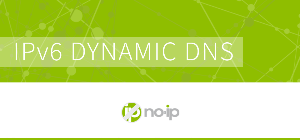 No-IP IPv6 Dynamic DNS